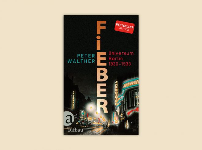 Fieber. Universum Berlin 1930-1933.