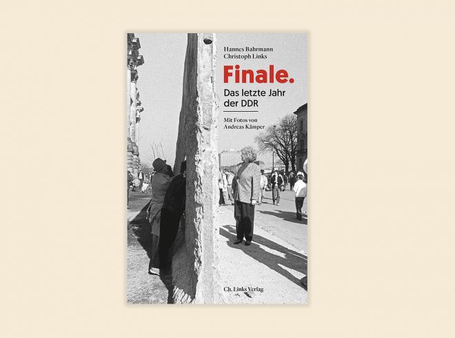 Finale. Das letzte Jahr der DDR